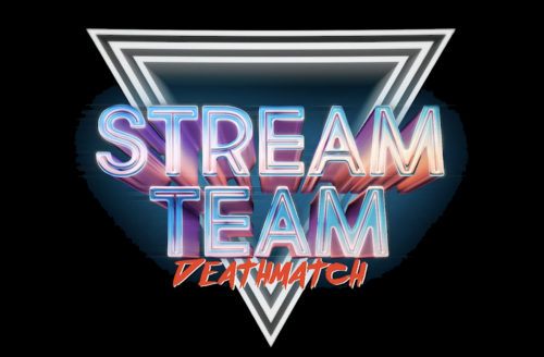 Stream Team DEATHMATCH